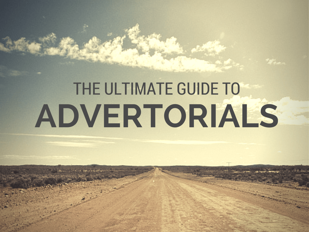 the ultimate guide to advertorials